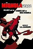The Mignolaverse: Hellboy and the Comics Art of Mike Mignola