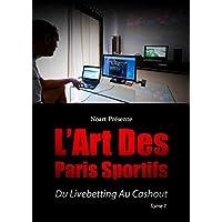 L'art des Paris Sportifs: Du livebetting au cashout (Noart presente t. 1)