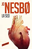 La sed (Harry Hole 11) (ROJA Y NEGRA)