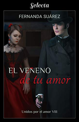 El veneno de tu amor (Unidos por el amor 8) de Fernanda Suárez