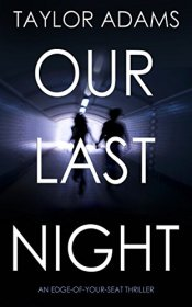 OUR LAST NIGHT: an edge-of-your-seat thriller by [ADAMS, TAYLOR]