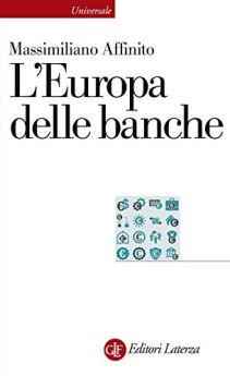 L'Europa delle banche di [Massimiliano Affinito]
