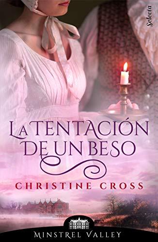 La tentación de un beso (Minstrel Valley 4) de Christine Cross