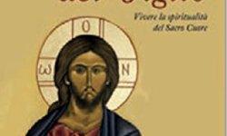 – Nel cuore del Figlio. Vivere la spiritualità del Sacro Cuore secondo le «dodici grandi promesse» ebook gratis