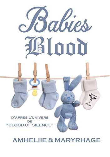 Blood Of Silence, Tome 7.5 : Babies Blood par [Amheliie, Maryrhage]