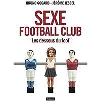 Sexe Football Club. 'Les dessous du foot'