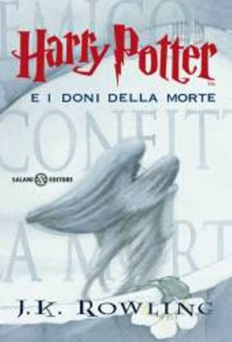 Harry Potter e i doni de la morte ; Italian edition of Harry Potter and the Deathly Hallows by J.K....