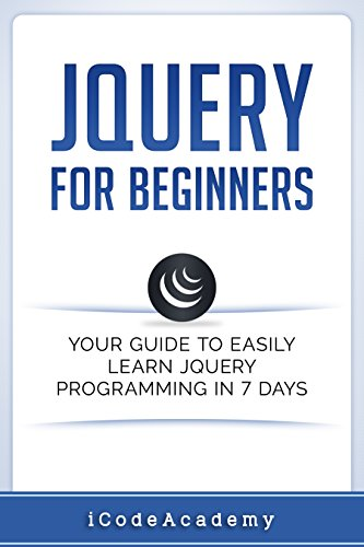 jQuery For Beginners: Your Guide To Easily Learn jQuery Programming in 7 days 4