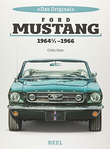 Das Original: Ford Mustang 1964 1/2 bis 1966