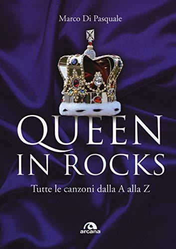 Queen in rock: Tutte le canzoni dalla A alla Z