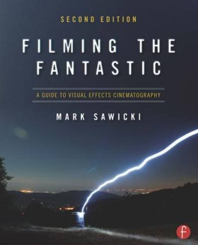 Free Filming the Fantastic: A Guide to Visual Effects ...