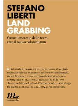 Land grabbing. Come il mercato delle terre crea il nuovo colonialismo (Indi Vol. 24) di [Stefano, Liberti]