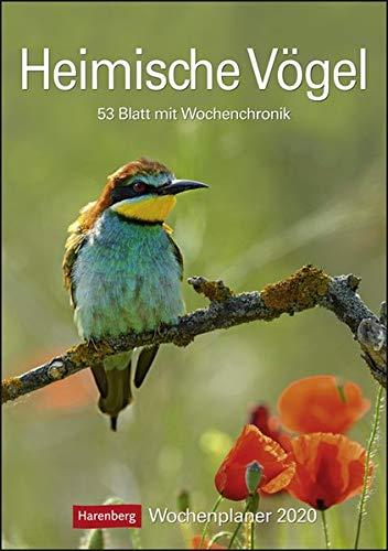 Heimische Vögel Kalender 2020: Wochenplaner, 53 Blatt mit Wochenchronik