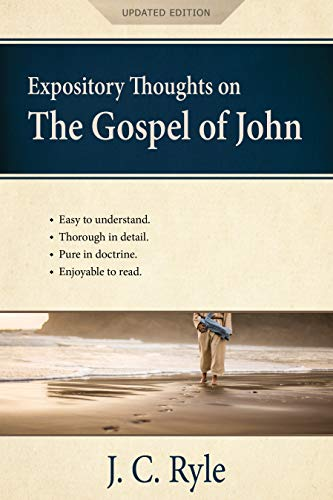 Expository Thoughts on the Gospel of John [Annotated, Updated]: A Commentary