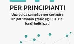 * ETF per principianti: Una guida semplice per costruire un patrimonio grazie agli ETF e ai fondi indicizzati Epub Gratis