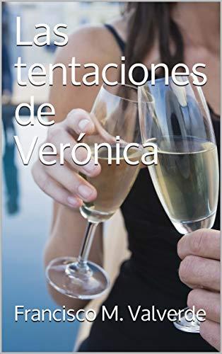 Las tentaciones de Verónica (Madrid y Londres 1) de Francisco M. Valverde