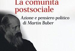 _ La comunità postsociale. Azione e pensiero politico di Martin Buber libri gratis