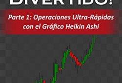 ¡El Scalping es Divertido! 1: Parte 1: Operaciones Ultra-Rápidas con el Gráfico Heikin Ashi leer libros online gratis