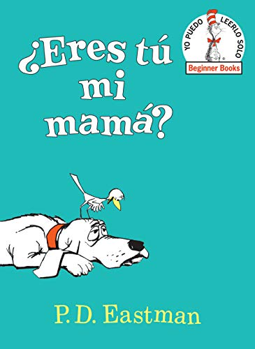 ¿eres Tú Mi Mamá? (Are You My Mother? Spanish Edition) (yo puedo leerlo solo / Beginner Books)