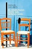El disputado voto del señor Cayo (Contemporánea) de Miguel Delibes (10 abr 2010) Tapa blanda