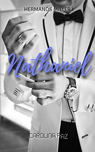 Nathaniel: Hermanos Miller 1 de Carolina Paz