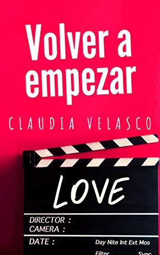 VOLVER A EMPEZAR de Claudia Velasco