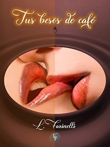 Tus besos de café de L. Farinelli