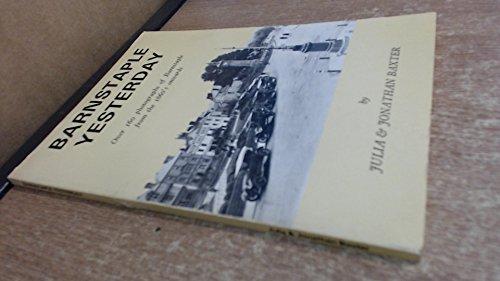 Barnstaple yesterday: Over 160 photographs of Barnstaple from 1860's onwards
