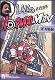 Le origini. Normalman: Fumetto Normalman Volume 1 - Le Origini