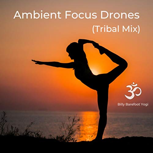 Ambient Focus Drone 90 (Tribal Mix)