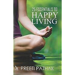 25 ESSENTIALS TO HAPPY LIVING