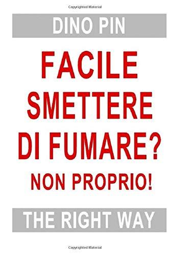 FACILE SMETTERE DI FUMARE ?: NON PROPRIO!