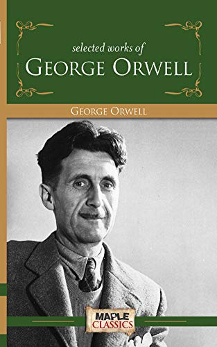 George Orwell - Selected Works