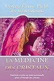 La médecine des cristaux : Guérison et prise en main personnelle grâce à l'énergie des cristaux