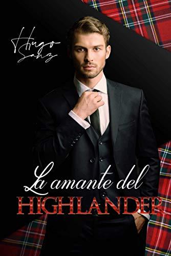 La amante del Highlander de Hugo Sanz