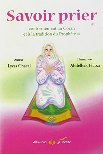 Savoir-prier-Conformment-au-Coran-et–la-tradition-du-Prophte-Version-fille