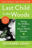 Last Child in the Woods: Saving Our Childern from Nature-deficit Disorder