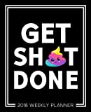 """Get Sh*t Done: 2018 Weekly Planner & Organizer: 7""""x9"""" Format for Portability: Black & White Emoji Premium Matte Finish Cover Design with Motivational ... & Agendas for Time Management & Organization)"""