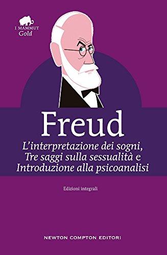 L'interpretazione dei sogni-Tre saggi sulla sessualità-Introduzione alla psicoanalisi. Ediz....