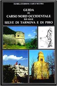 Guida al Carso nord-occidentale ed alle selve di Tarnova e di Piro