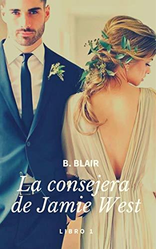 La Consejera de Jamie West de B Blair