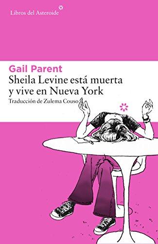 Sheila Levine está muerta y vive en Nueva York (Libros del Asteroide nº 155)