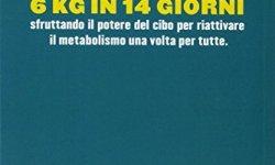 ! La dieta della rivoluzione metabolica. Elimina i chili di troppo per sempre PDF gratis italiano