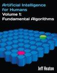 Artificial Intelligence for Humans, Volume 1: Fundamental Algorithms by [Heaton, Jeff]