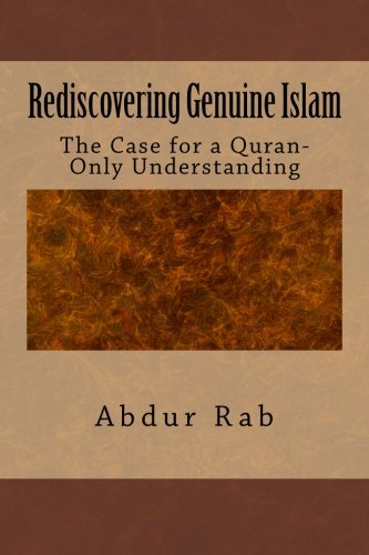Rediscovering-Genuine-Islam-The-Case-for-a-Quran-Only-Understanding