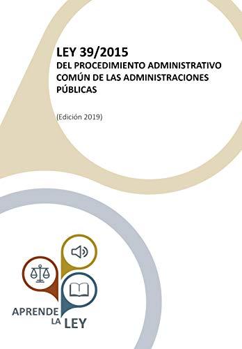 Descargar Libro LEY 39/2015 DEL PROCEDIMIENTO ADMINISTRATIVO COMÚN DE LAS ADMINISTRACIONES PÚBLICAS PDF Gratis