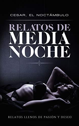Relatos de Medianoche de Cesar El Noctámbulo