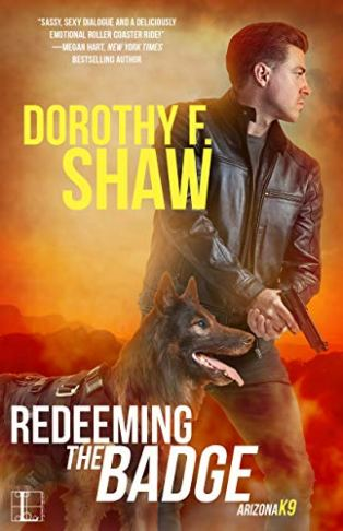 Redeeming the Badge (Arizona K9 Book 2) by [Shaw, Dorothy F.]