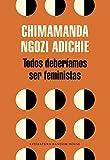 Todos deberíamos ser feministas (Literatura Random House)