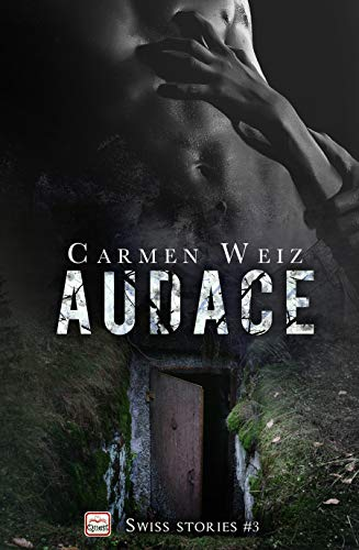 Audace (Swiss Stories #3): Un thriller avventura (romanzi gialli rosa) - versione kindle ebook di [Weiz, Carmen]